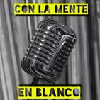 Con La Mente En Blanco - Programa 258 (04-06-2020) Novedades