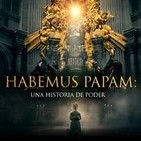 Habemus Papam.Una historia de poder (serie completa)