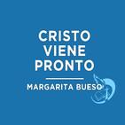 Cristo viene pronto - Margarita Bueso