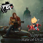 Play Them All T2 Ep 33: State of Us 2