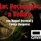 EDI 2x20 - Las Posesiones a Debate (con Manuel Berrocal y Teresa Porqueras)
