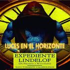 EXPEDIENTE LINDELOF Con Xavi Torrents - Luces en el Horizonte