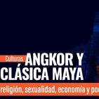 Culturas angkor y clásica maya: religión, sexualidad, economía y poder