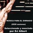 MÚSICA PARA EL GIMNASIO 2020 Seleccionado y mezclado por DJ Albert