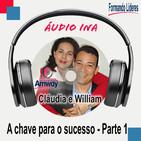 A chave para o sucesso - William Restrepo e Cláudia - Parte 1