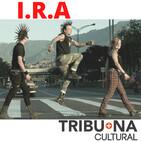 Más Podcast en Tribuna: I.R.A