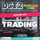 DCT2 Ep. 27 – Trading