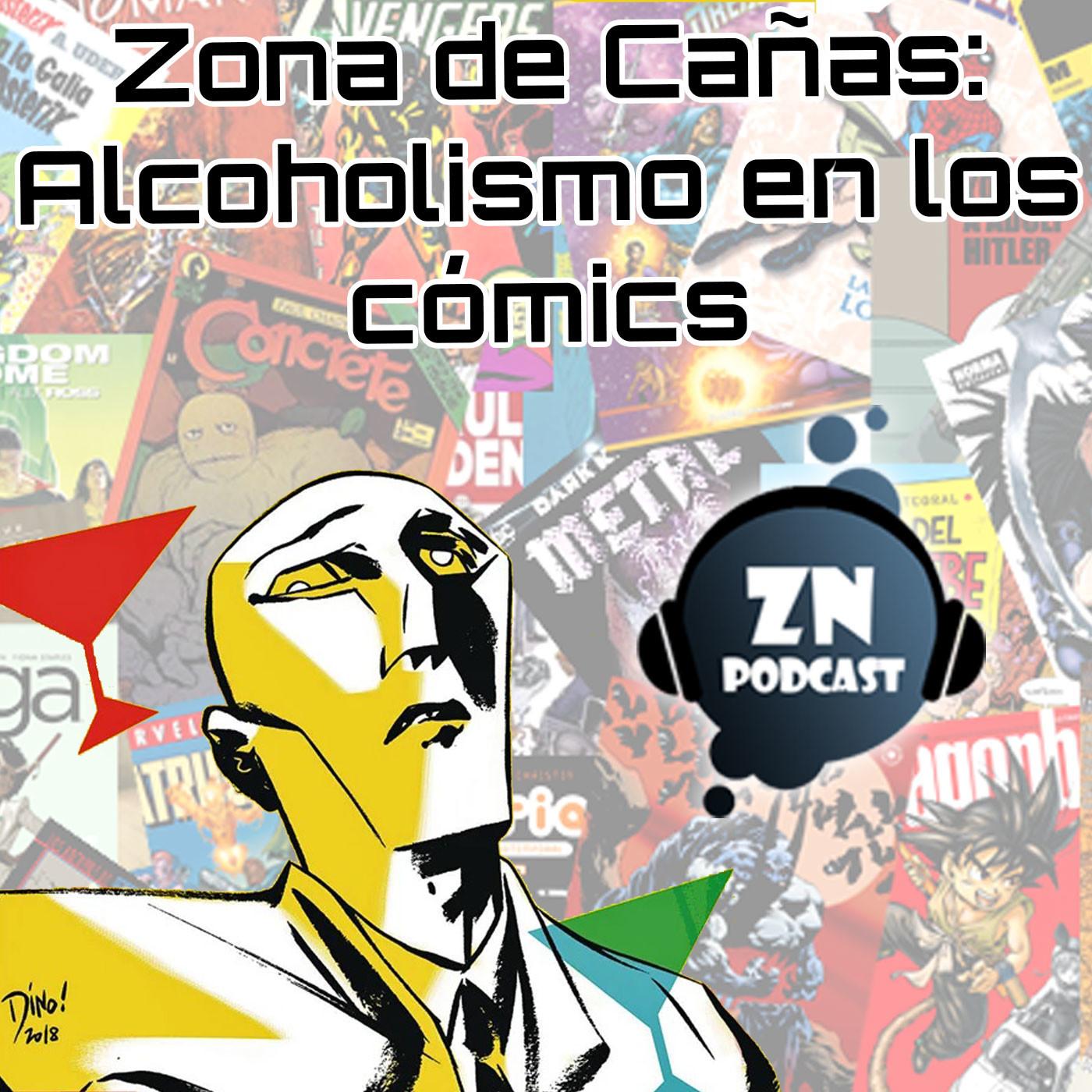 ZNPodcast #82 - Zona de Cañas: Alcoholismo en los cómics