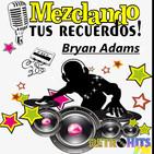 Mezclando tus Recuerdos: Recordando a Bryan Adams