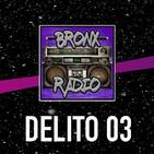 Bronx Radio - Delito 03