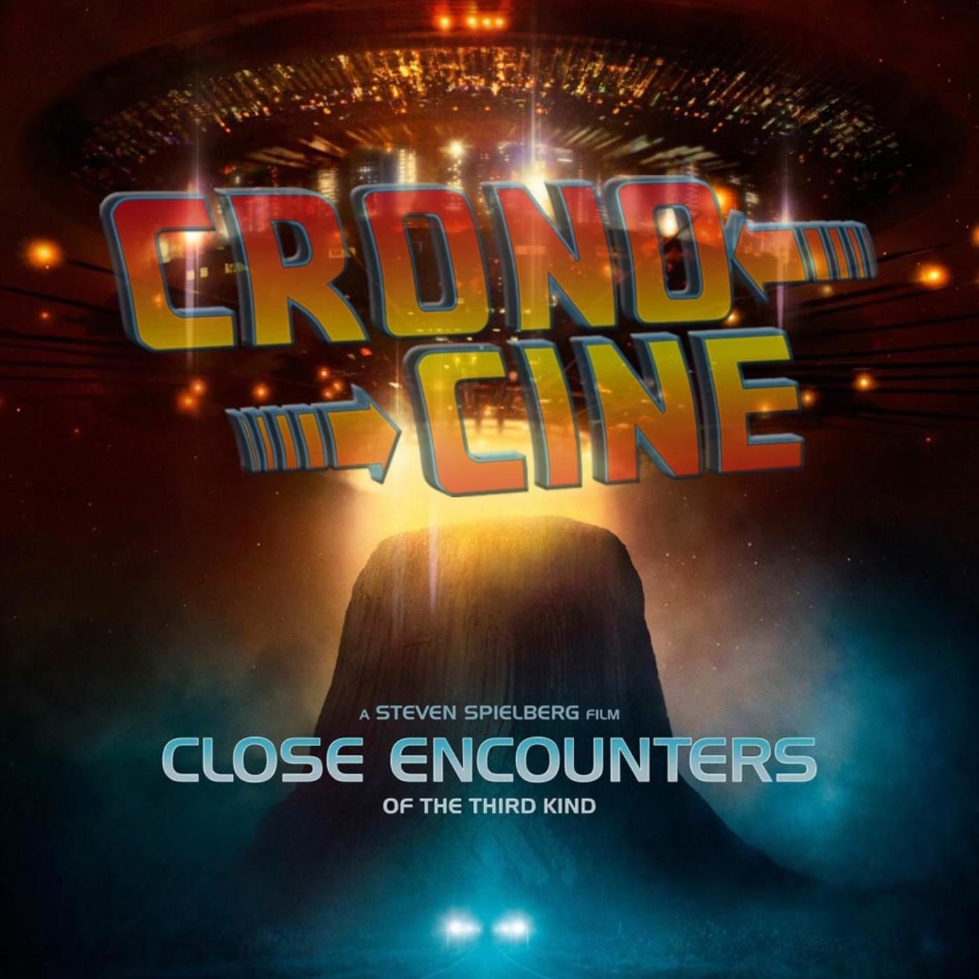 CronoCine 1x07: Encuentros en la Tercera Fase (Encuentros Cercanos del Tercer Tipo, Close Encounters of the Third Kind)