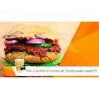 """¿Se va a prohibir el término de """"hamburguesas vegetales""""?"""