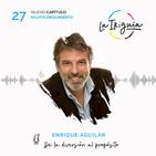 #27 - Enrique Aguilar - El importantísimo papel de la diversión en el camino al propósito