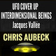 THE UFO & ALIEN COVER UP +ANCIENT ALIENS +OOPARTS CHRIS AUBECK