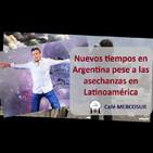 Nuevos tiempos en Argentina pese a las asechanzas en Latinoamérica