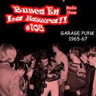 BUSCA EN LA BASURA!! RadioShow. # 108. GARAGE PUNK Singles 1965-1967. (USA,UK,Canada). Emisión del 04/10/2017.