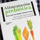 Alimentación prebiótica: Para una microbiota intestinal sana (con Xavi Cañellas)