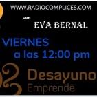 DESAYUNO EMPRENDEDORES, NETWORKING, con EVA BERNAL, RADIOCOMPLICES.COM FERNANDO ROD. Programa 15/05/2020