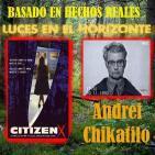 Luces en el Horizonte - Basado en hechos reales 4: ANDREI CHIKATILO - CIUDADANO X