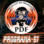 El Podcast de Freakdom - Programa 57