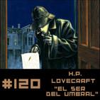#120 H.P. Lovecraft - El ser en el umbral