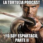 La Tortulia #43 - Yo soy Espartaco, parte 2