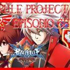 Hyrule Project Episodio 68: Especial Blazblue