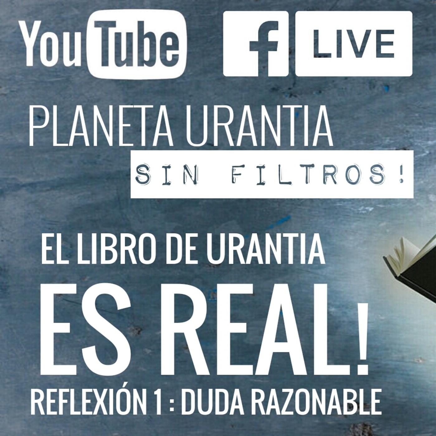 Planeta Urantia Sinfiltros Reflexion 1 Duda Razonable En Podcast