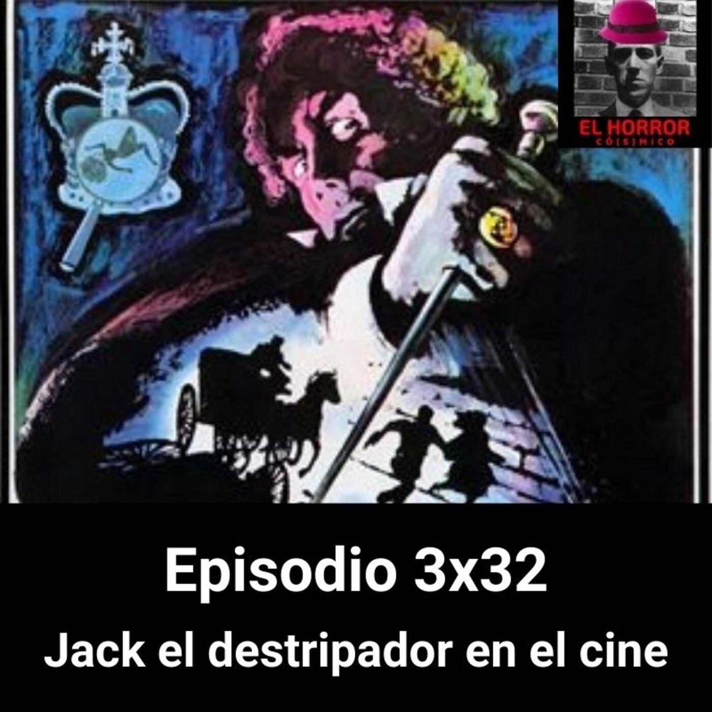 EHC 3X32. Jack el destripador en el cine