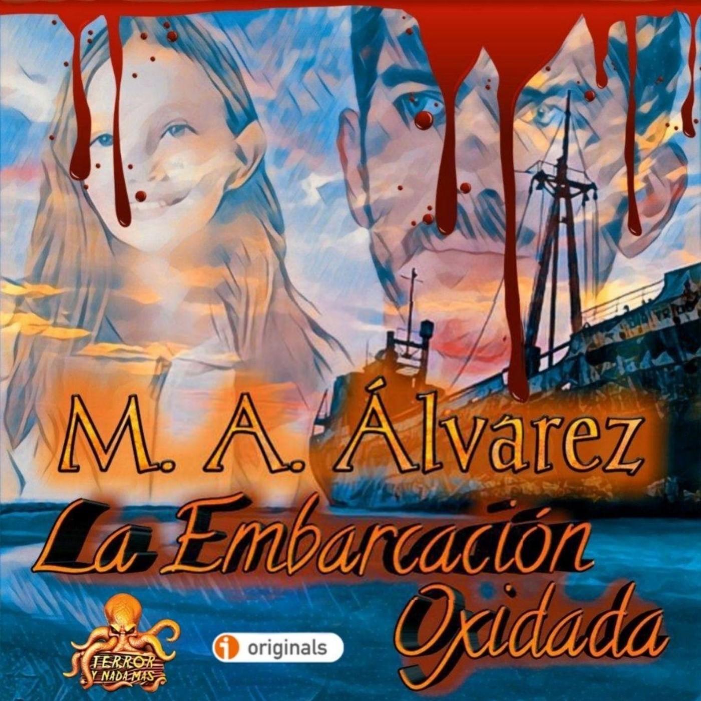 La Embarcación Oxidada (M. A. Álvarez) | Ficción sonora - Audiolibro en Terror y Nada Más