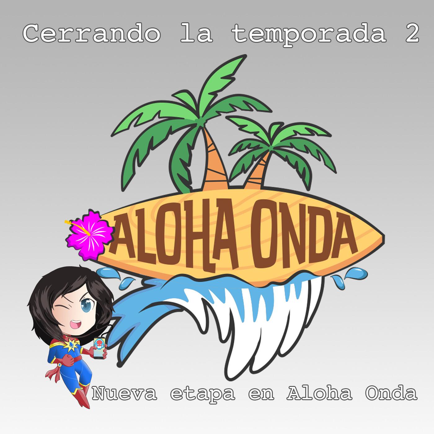 #MarvelianaTecno Fin de la T2 de Marveliana Tecnóloga. Iniciamos... ¡#AlohaOnda!