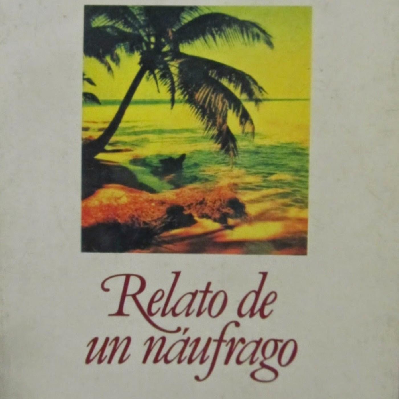 Relato De Un Náufrago.(Gabriel García Márquez) En Audio