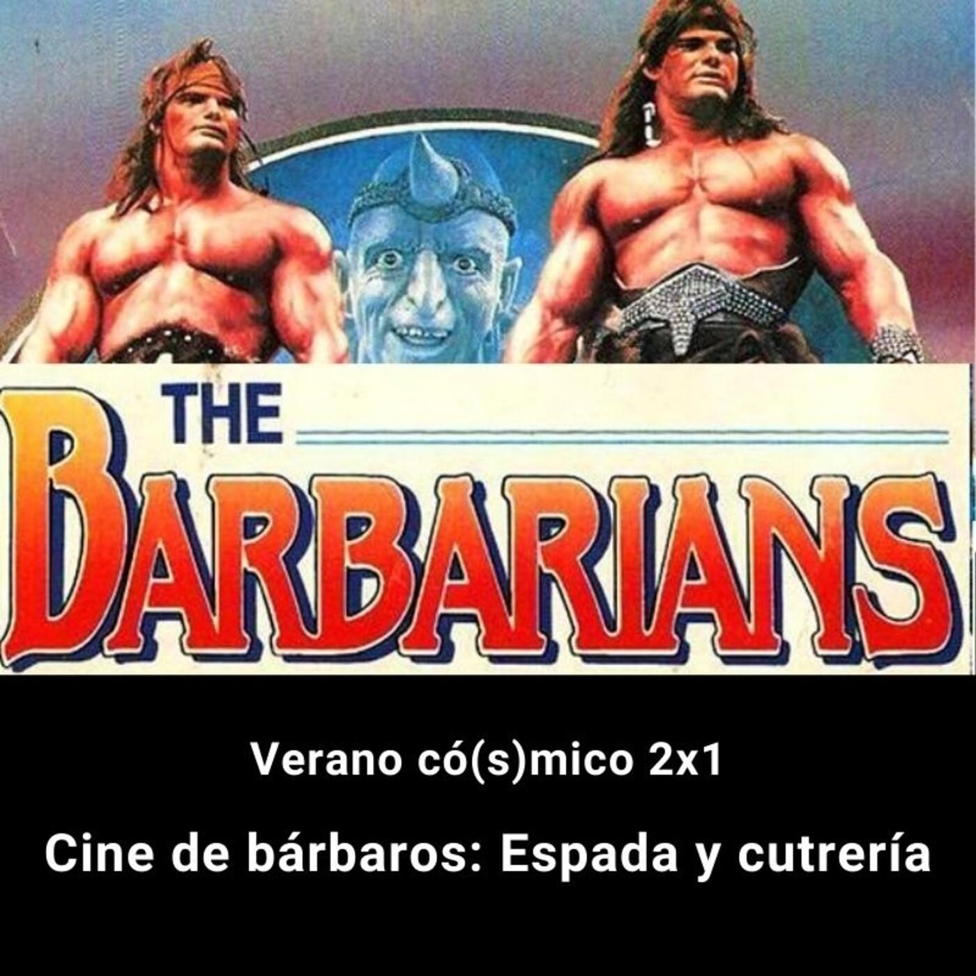 Verano có(s)mico 2x1. Cine de bárbaros: Espada y cutrería