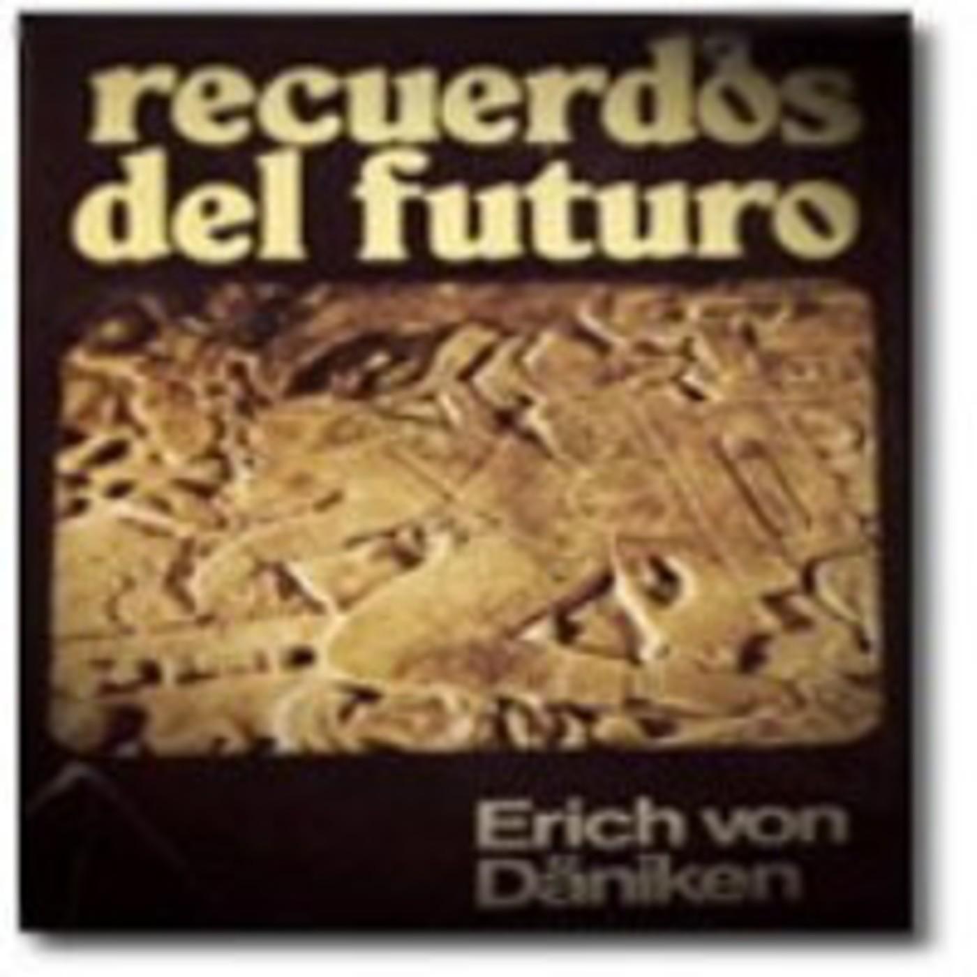 Audiolibro Recuerdos Del Futuro Erich Von Däniken En Podcast De Misterios En Mp3 31 08 A Las 00 05 32 06 25 05 3443371 Ivoox