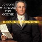 Luces en el Horizonte: JOHANN WOLFGANG VON GOETHE