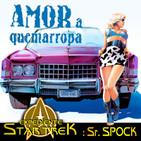 LODE 9x07 –Archivo Ligero– AMOR A QUEMARROPA (True Romance), Exp.STAR TREK: Sr. SPOCK