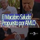 Misterio3 El Macabro saludo propuesto por AMLO