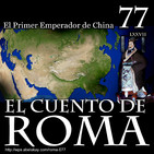 Episodio 77 – El Primer Emperador de China