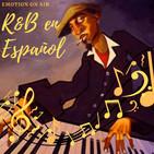 Emotion On Air: 6x09 - Especial RnB en Español