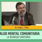 """SALUD MENTAL COMUNITARIA y """"burbuja sanitaria"""" - Dr. Jorge L. Tizón García"""