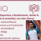 Episodio 144: Psicología Deportiva y Rendimiento, desde la motivación a la gestión de la ansiedad, con Iván Alonso
