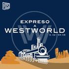 Expreso a Westworld - Kiksuya (T02E08)