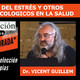 Dr. Vicent Guillem, LA INFLUENCIA DEL ESTRÉS Y OTROS TRANSTORNOS PSICOLÓGICOS ( Salud Censurada )