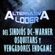 """ALTERNATIVA LODER """"Del sindiós DC-Warner, Osquitars y Vengadores Endgame y otras lindezas"""""""
