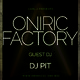 Oniric Factory Presents - DJ PIT (2nd. Edition)