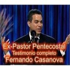 De pentecostal a católico Testimonio de Fernando Casanova Ex Pastor Protestante