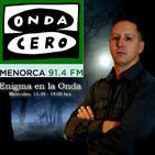 """T1 x 19 Enigma Onda Cero Menorca """" El Barón Rojo, con Daniel Ortega"""""""