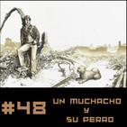 #48 Un Muchacho y su Perro (adaptación) de Harlan Ellison