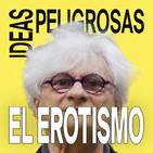 EL EROTISMO. Ideas Peligrosas #1