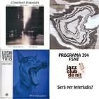 Programa 394 - FSNT: Constant Stranger, Pere Bujosa Trio, Luismi Segurado Trio featu. Jordi Rossy.